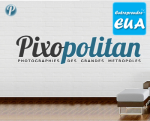 Pixopolitan start up entreprendre